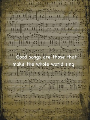 Good songs are those that make the whole world sing🎶