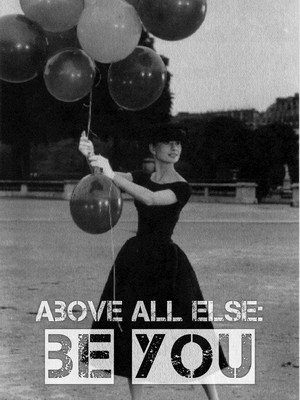 Above all else: be you