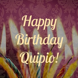 Happy Birthday Quipio!