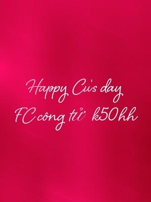 Happy Cu's day FC công tử k50hh