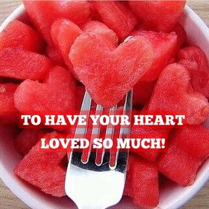 To have your heart loved so much!