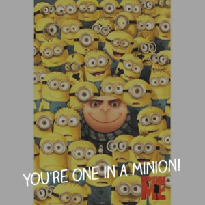 You're one in a minion!