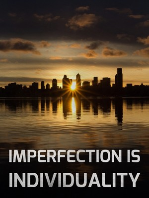 Imperfection is individuality