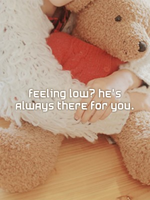 Feeling low? He's always there for you.