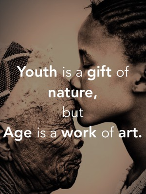 Youth is a gift of nature, but Age is a work of art.
