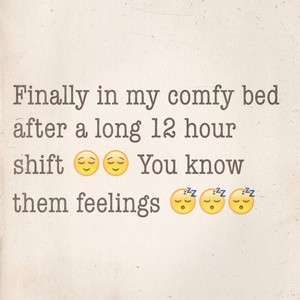Finally in my comfy bed after a long 12 hour shift 😌😌 You know them feelings 😴😴😴
