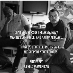 Dear Members of The Army, Navy, Marines, Air Force, and National Guard: Thank you for keeping us safe. We support your efforts. Sincerely, A Fellow American