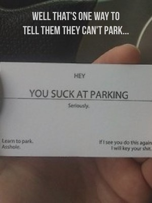 Well that's one way to tell them they can't park...