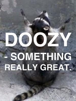 Doozy - Something really great.