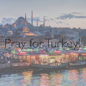 Pray for Turkey!