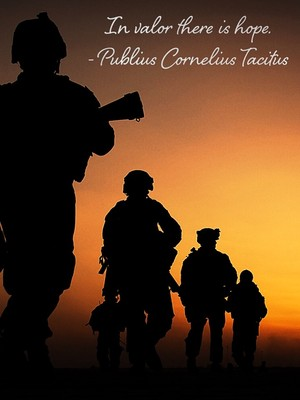 In valor there is hope. - Publius Cornelius Tacitus