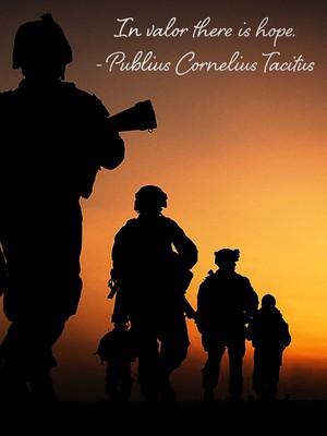 In valor there is hope. - Publius Cornelius Tacitus