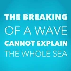 The breaking of a wave cannot explain the whole sea