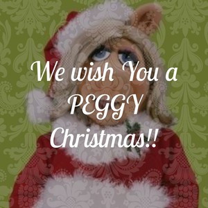 We wish You a PEGGY Christmas!!