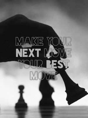 Make your next move your best move